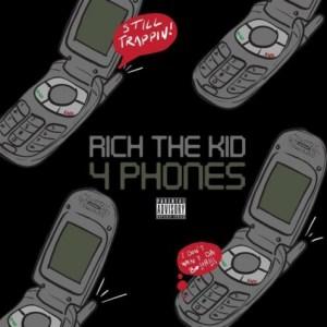 Rich The Kid - 4 Phones